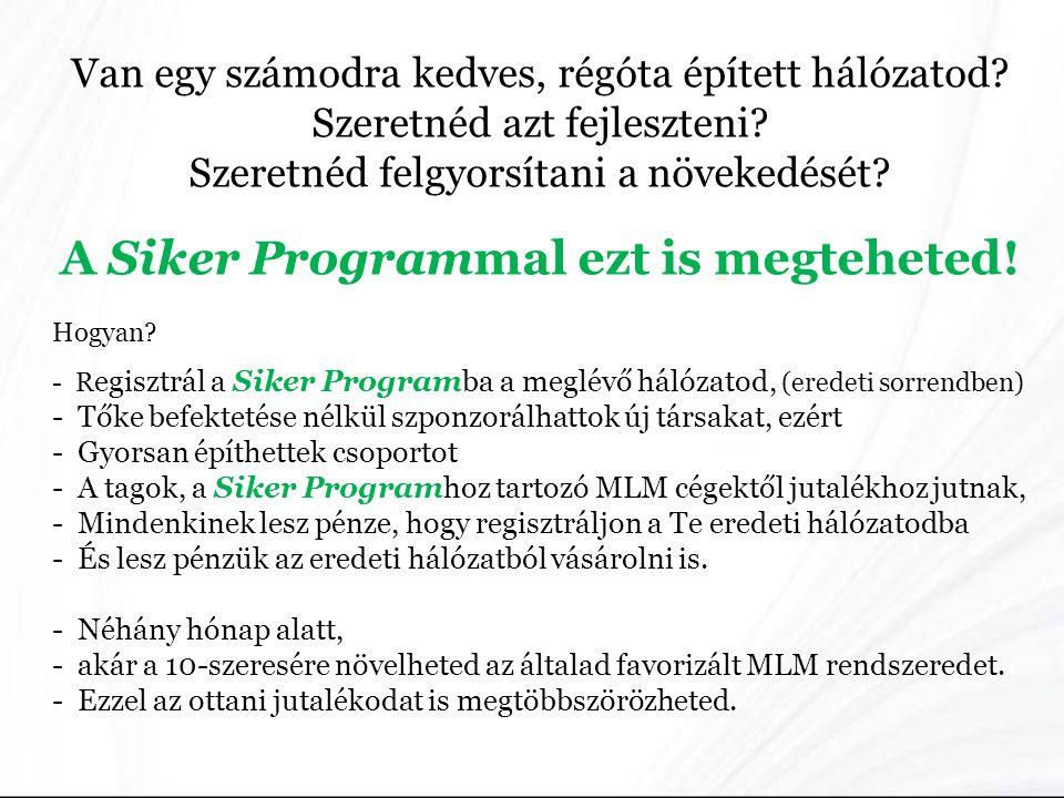 A Siker Programmal ezt is megteheted!