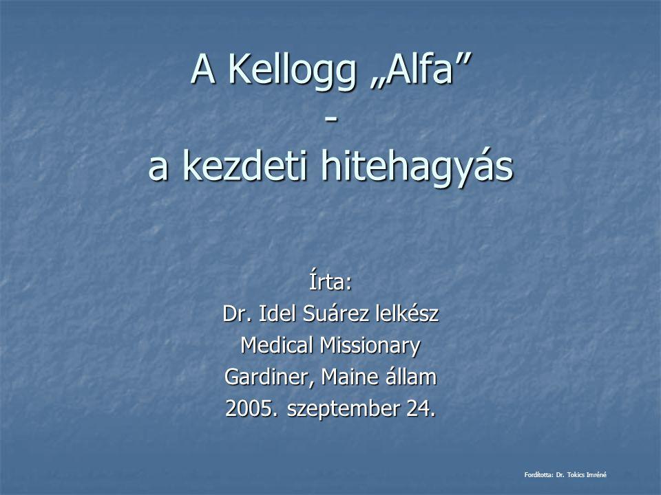 """A Kellogg """"Alfa - a kezdeti hitehagyás"""