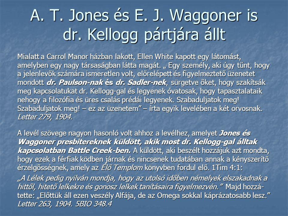 A. T. Jones és E. J. Waggoner is dr. Kellogg pártjára állt