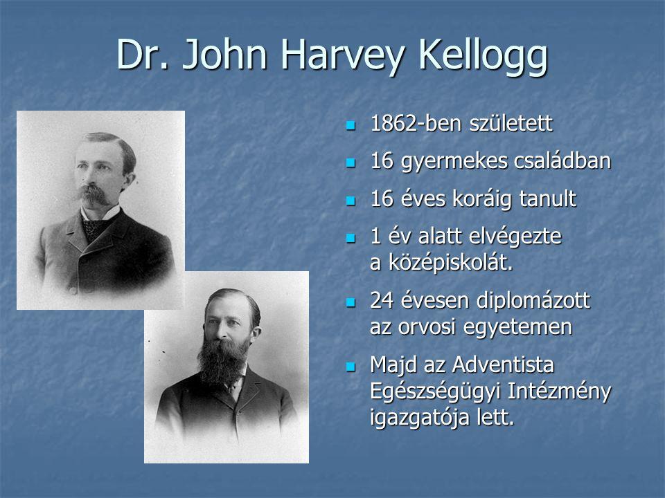 Dr. John Harvey Kellogg 1862-ben született 16 gyermekes családban