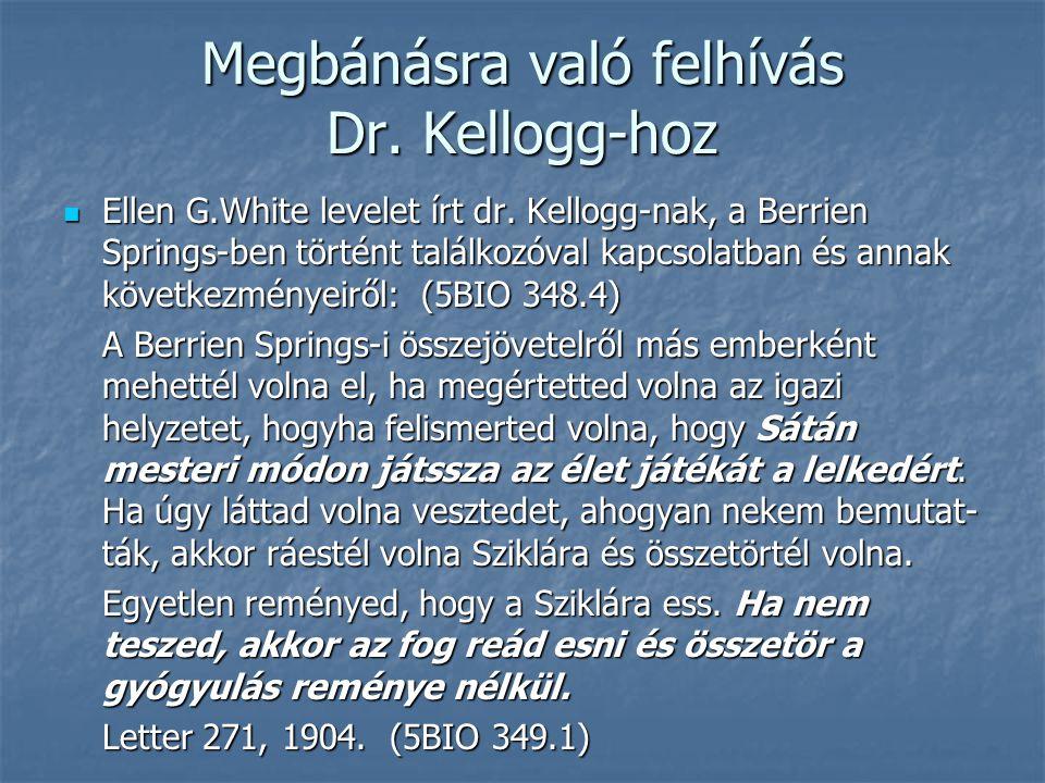Megbánásra való felhívás Dr. Kellogg-hoz