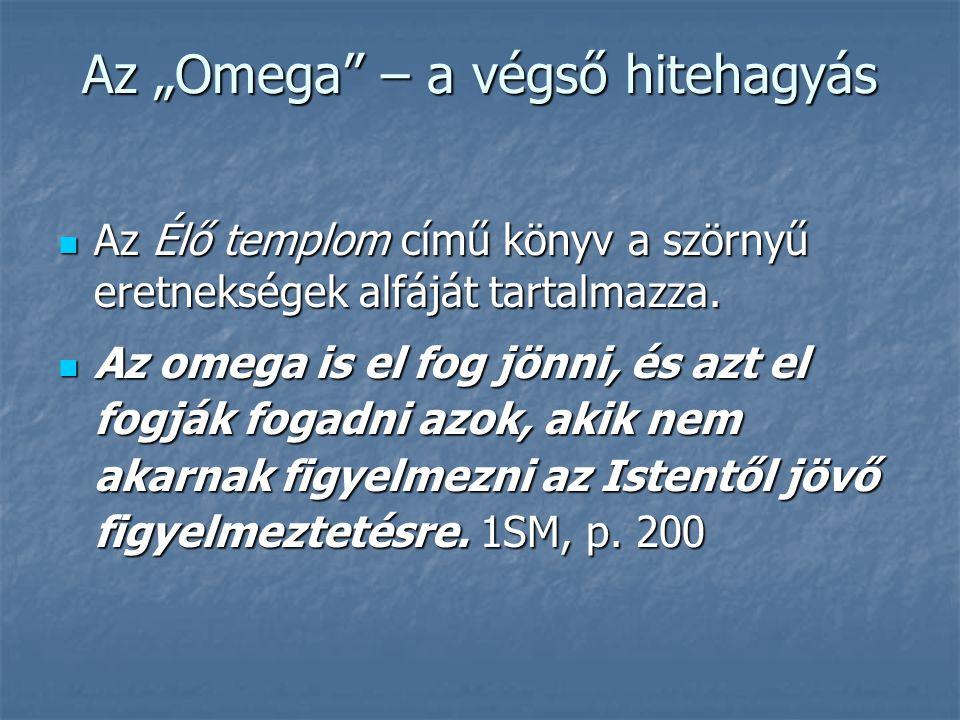 """Az """"Omega – a végső hitehagyás"""