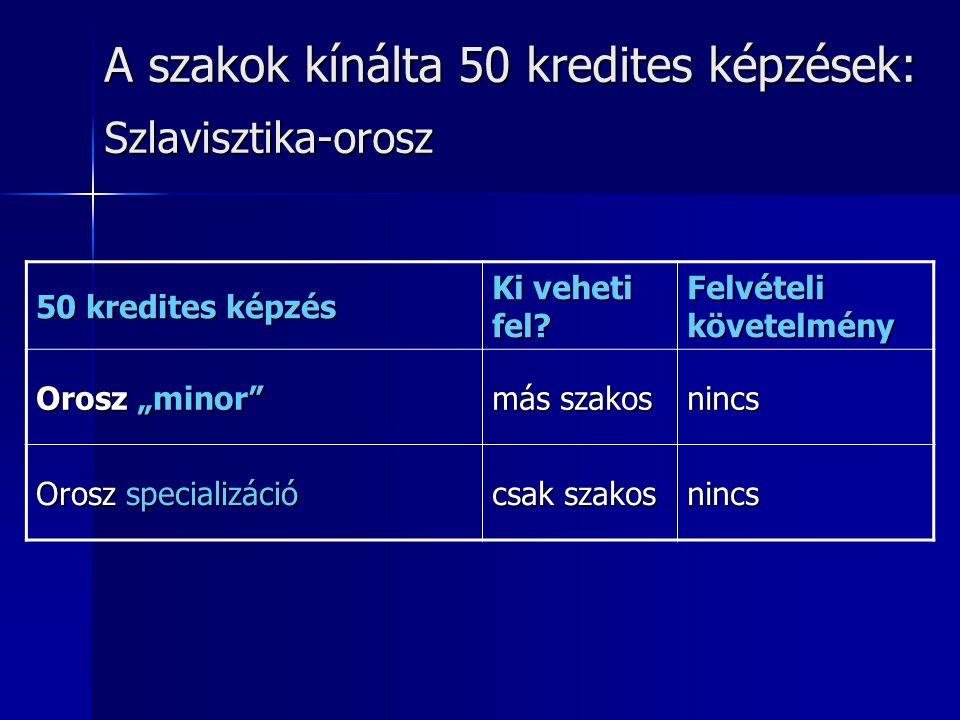 A szakok kínálta 50 kredites képzések: Szlavisztika-orosz