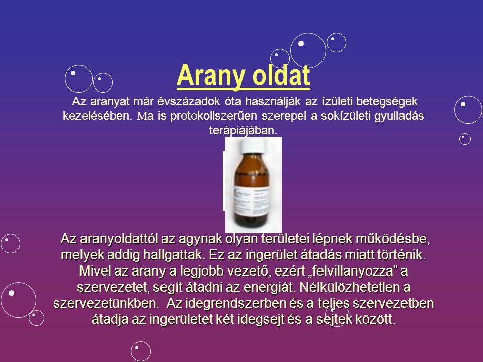 Arany oldat Az aranyat már évszázadok óta használják az ízületi betegségek kezelésében. Ma is protokollszerűen szerepel a sokízületi gyulladás terápiájában.