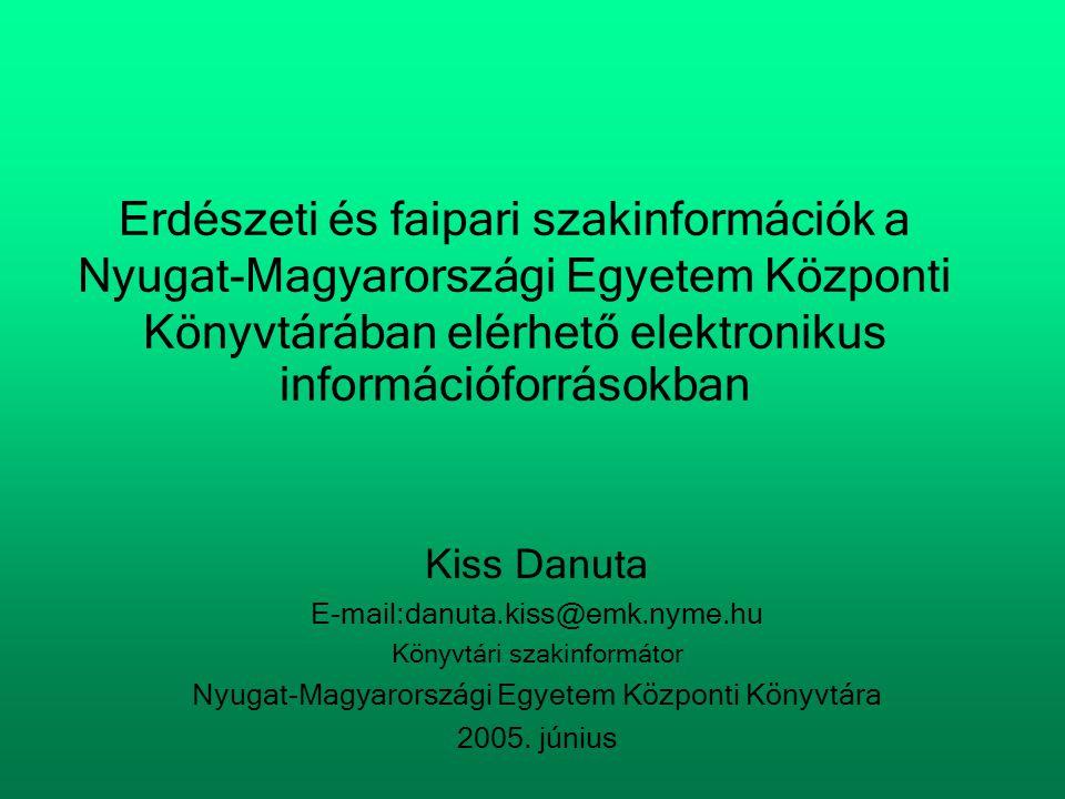 Erdészeti és faipari szakinformációk a Nyugat-Magyarországi Egyetem Központi Könyvtárában elérhető elektronikus információforrásokban