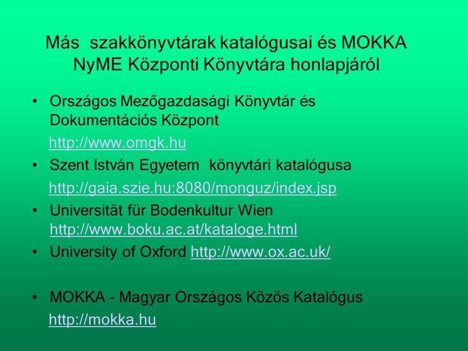 Más szakkönyvtárak katalógusai és MOKKA NyME Központi Könyvtára honlapjáról