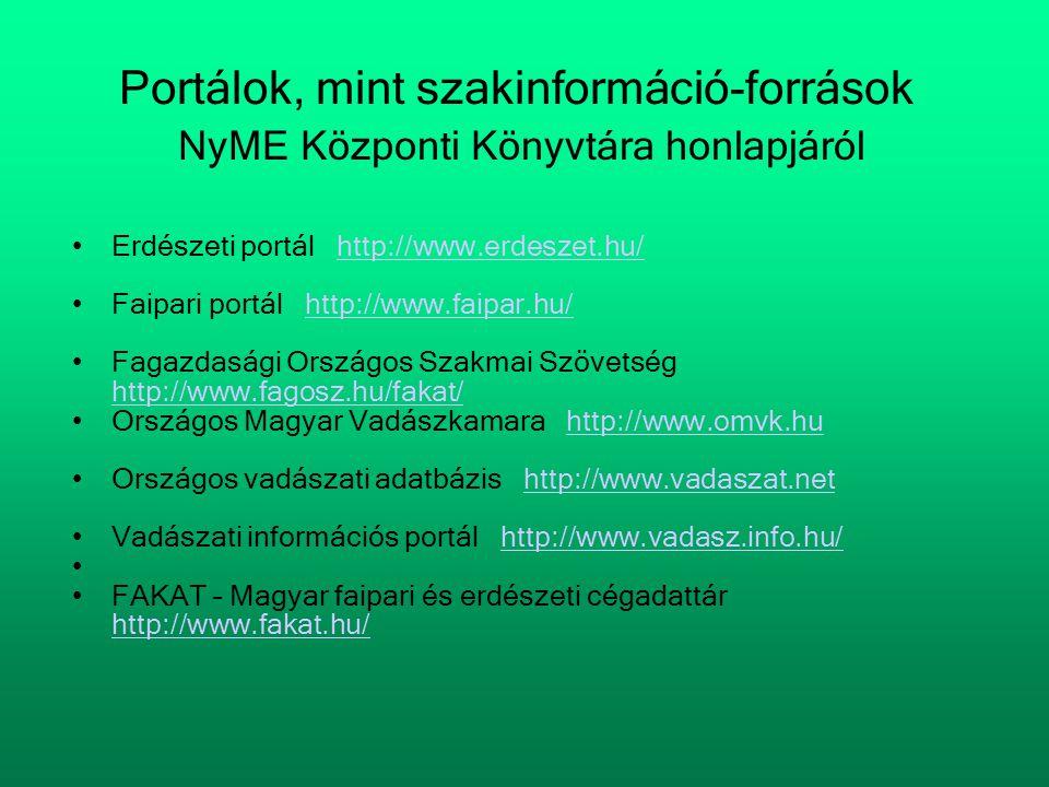 Portálok, mint szakinformáció-források NyME Központi Könyvtára honlapjáról