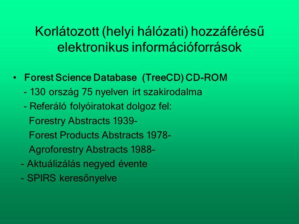 Korlátozott (helyi hálózati) hozzáférésű elektronikus információforrások