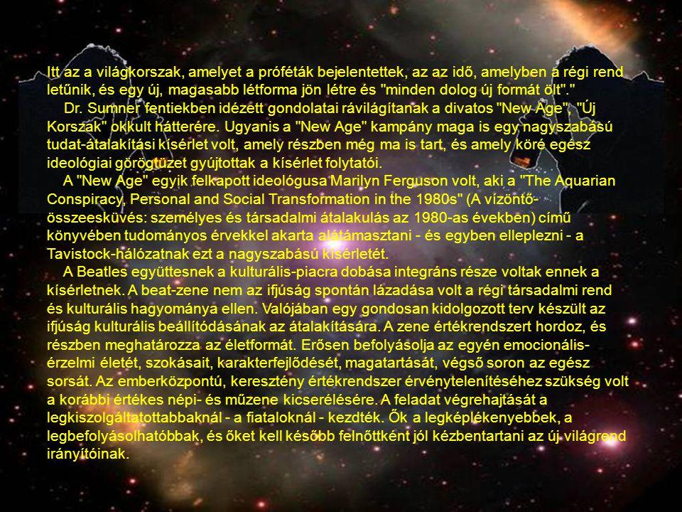 Itt az a világkorszak, amelyet a próféták bejelentettek, az az idő, amelyben a régi rend letűnik, és egy új, magasabb létforma jön létre és minden dolog új formát ölt .
