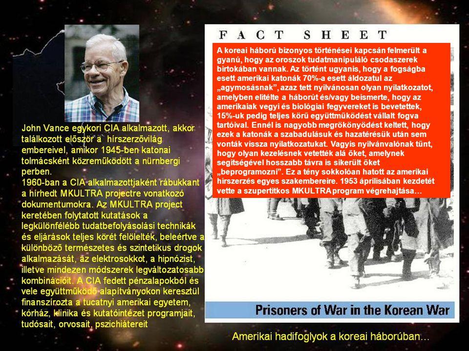 """A koreai háború bizonyos történései kapcsán felmerült a gyanú, hogy az oroszok tudatmanipuláló csodaszerek birtokában vannak. Az történt ugyanis, hogy a fogságba esett amerikai katonák 70%-a esett áldozatul az """"agymosásnak , azaz tett nyilvánosan olyan nyilatkozatot, amelyben elítélte a háborút és/vagy beismerte, hogy az amerikaiak vegyi és biológiai fegyvereket is bevetettek,"""