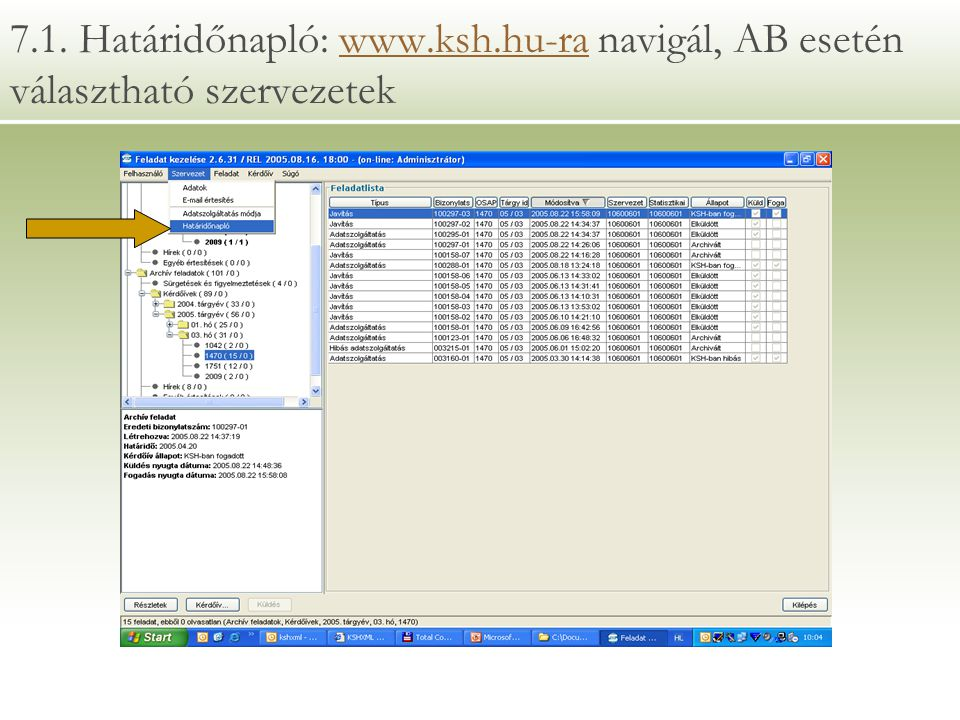 7. 1. Határidőnapló: www. ksh