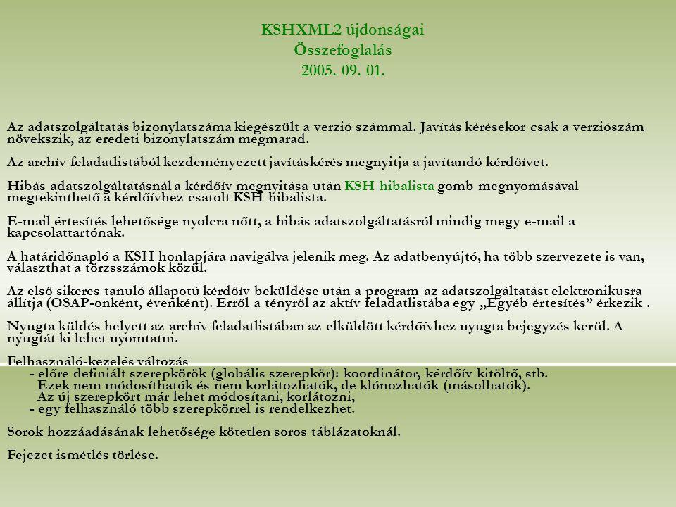 KSHXML2 újdonságai Összefoglalás 2005. 09. 01.