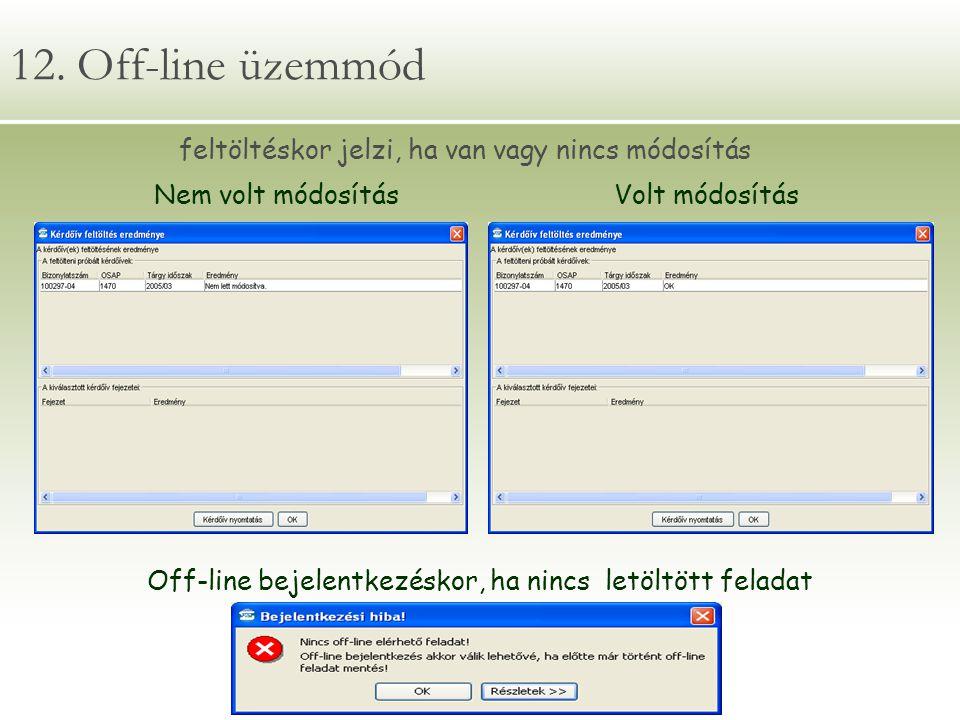 Off-line bejelentkezéskor, ha nincs letöltött feladat