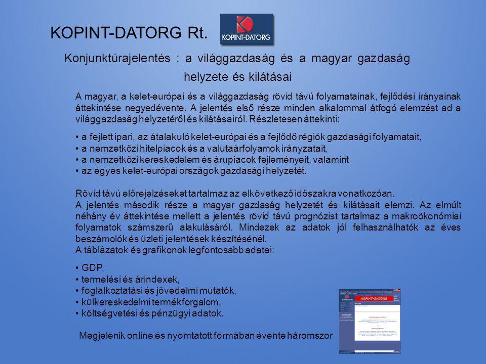 KOPINT-DATORG Rt. Konjunktúrajelentés : a világgazdaság és a magyar gazdaság helyzete és kilátásai.