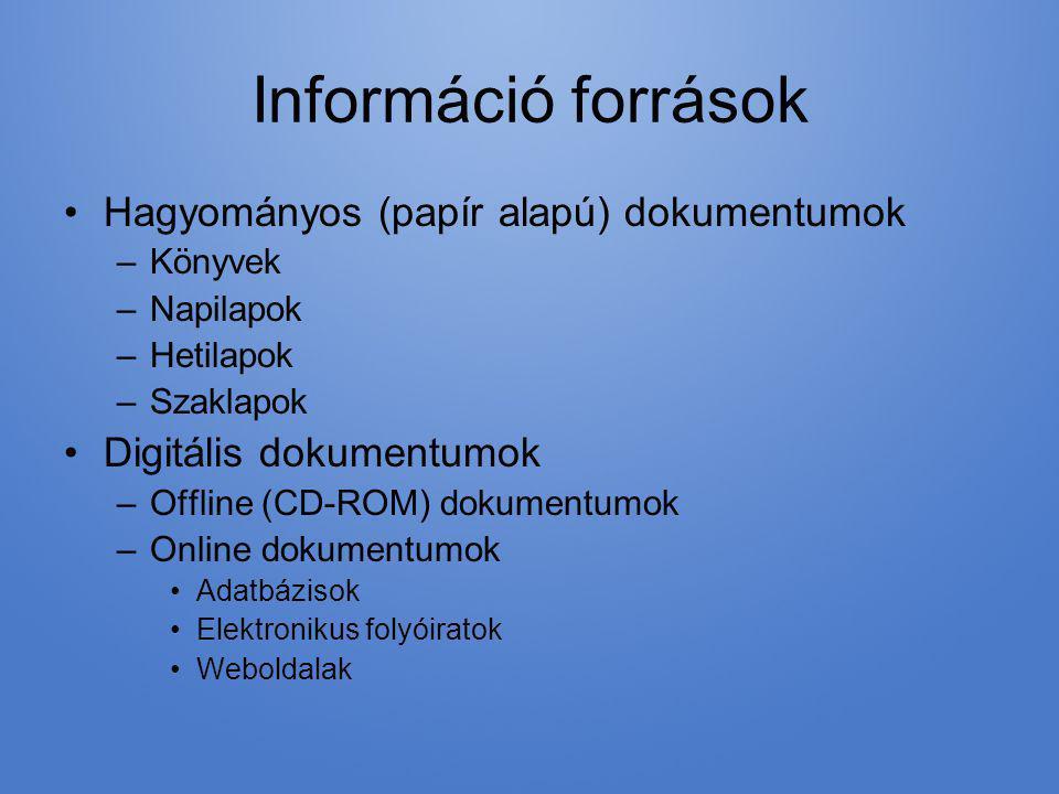 Információ források Hagyományos (papír alapú) dokumentumok
