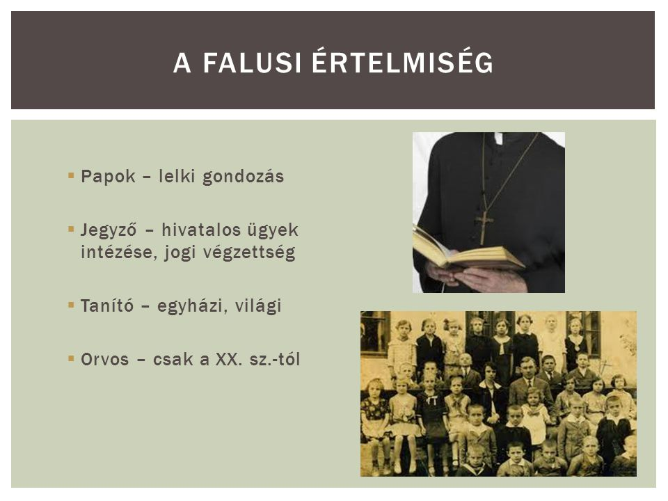 A falusi értelmiség Papok – lelki gondozás