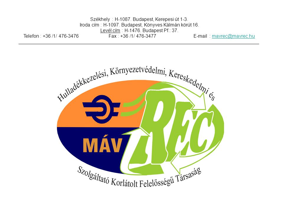 Székhely : H-1087. Budapest, Kerepesi út 1-3.