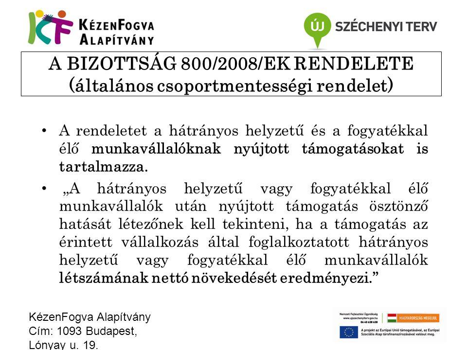 A BIZOTTSÁG 800/2008/EK RENDELETE (általános csoportmentességi rendelet)