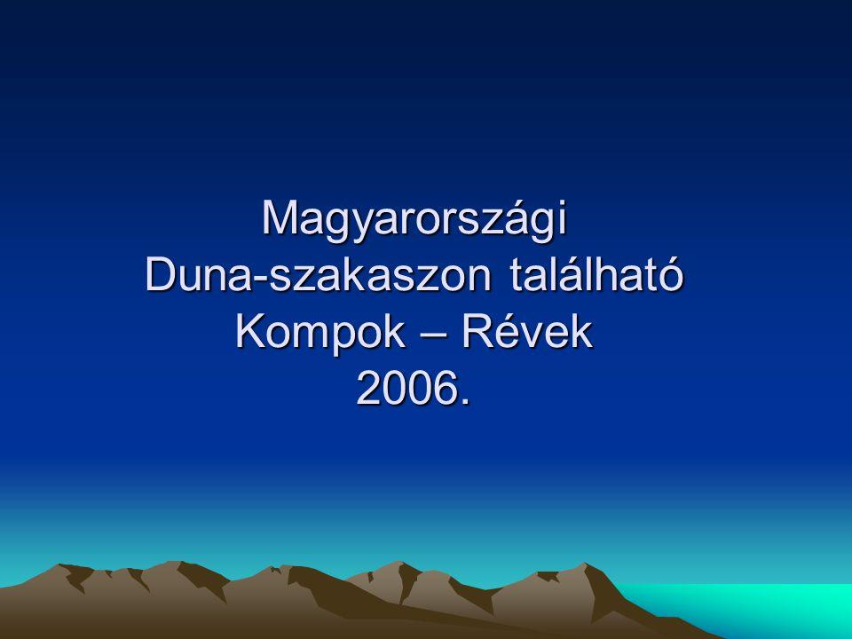 Magyarországi Duna-szakaszon található Kompok – Révek 2006.
