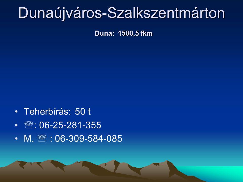 Dunaújváros-Szalkszentmárton Duna: 1580,5 fkm