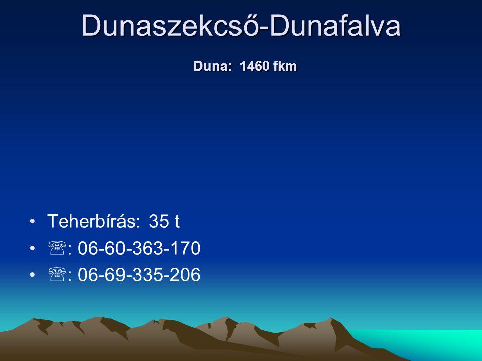 Dunaszekcső-Dunafalva Duna: 1460 fkm