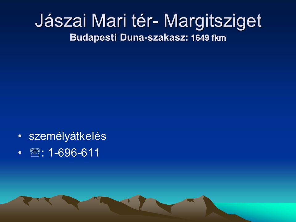 Jászai Mari tér- Margitsziget Budapesti Duna-szakasz: 1649 fkm