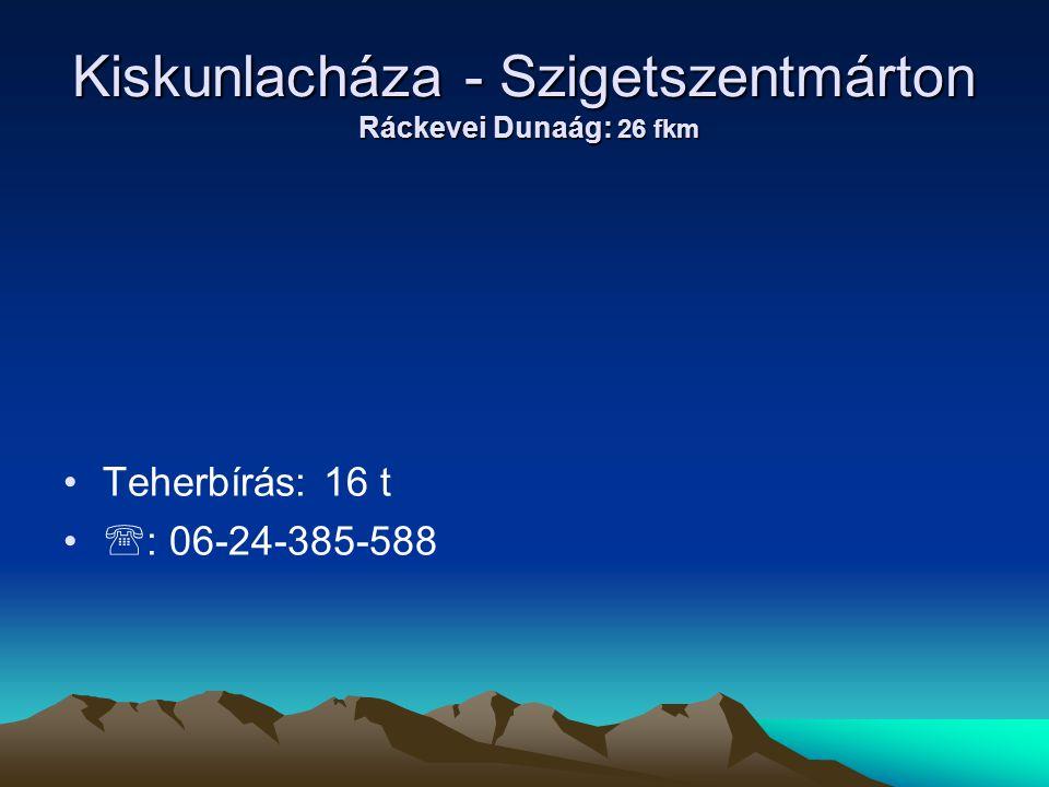 Kiskunlacháza - Szigetszentmárton Ráckevei Dunaág: 26 fkm