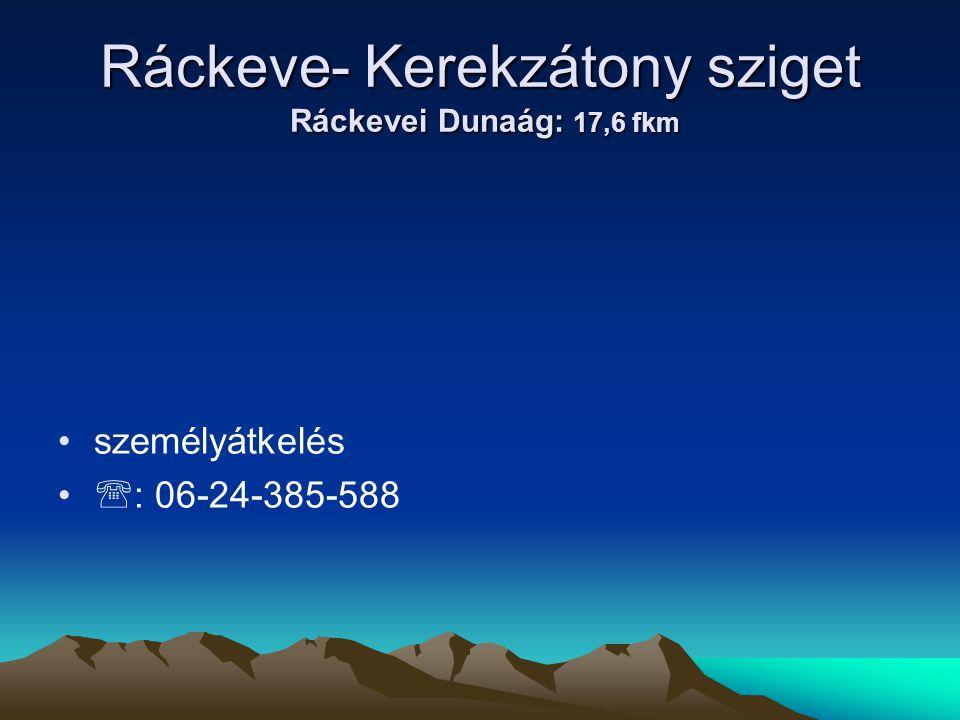 Ráckeve- Kerekzátony sziget Ráckevei Dunaág: 17,6 fkm