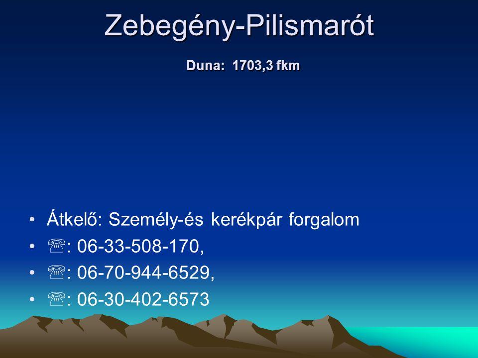 Zebegény-Pilismarót Duna: 1703,3 fkm