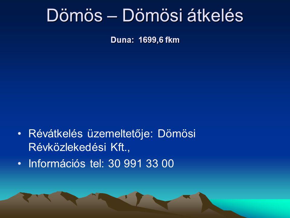 Dömös – Dömösi átkelés Duna: 1699,6 fkm