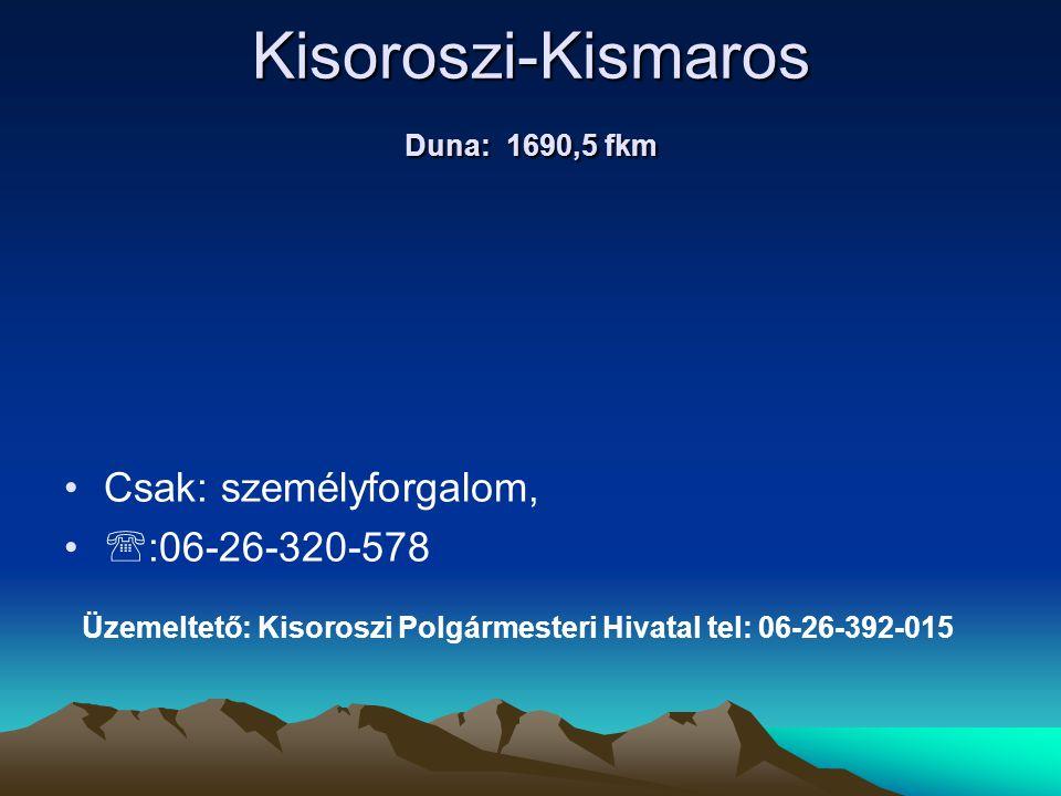 Kisoroszi-Kismaros Duna: 1690,5 fkm