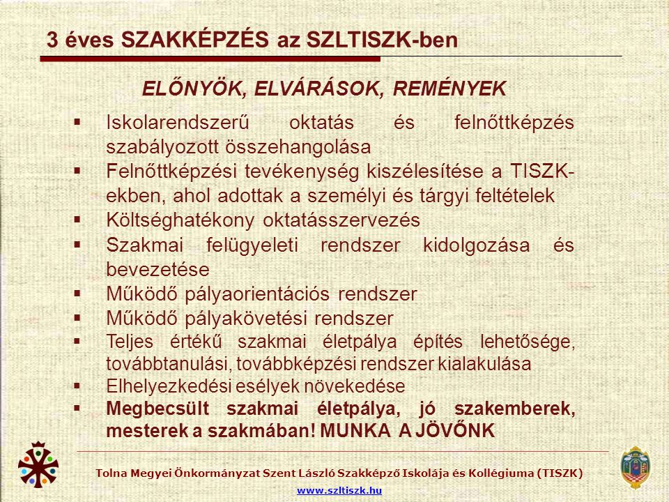 ELŐNYÖK, ELVÁRÁSOK, REMÉNYEK