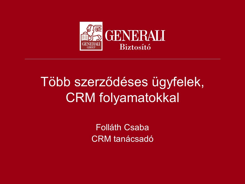 Több szerződéses ügyfelek, CRM folyamatokkal