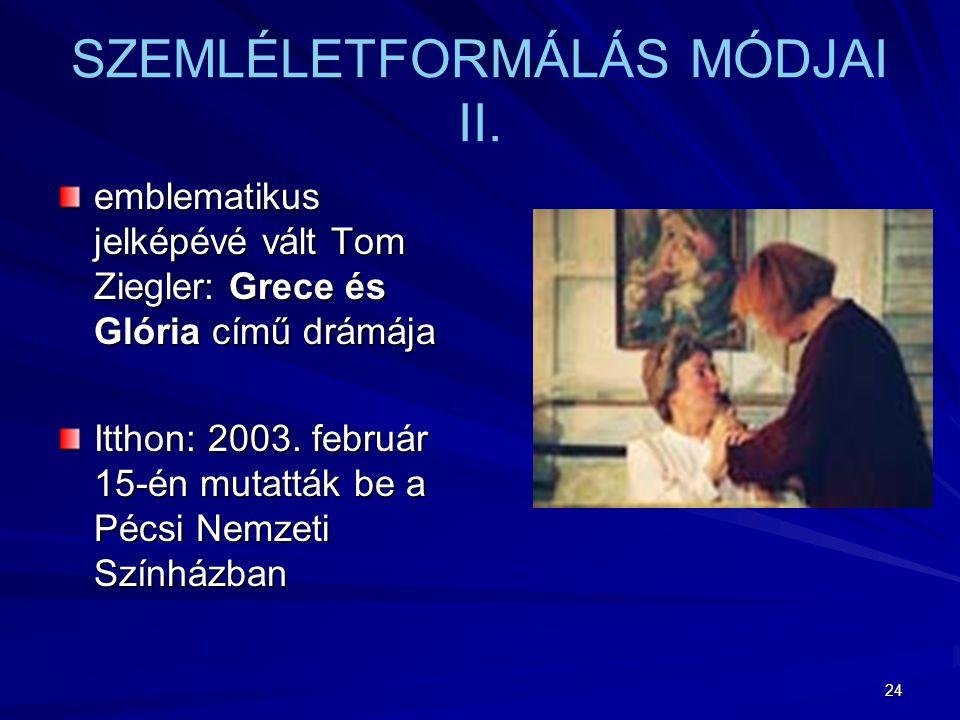 SZEMLÉLETFORMÁLÁS MÓDJAI II.