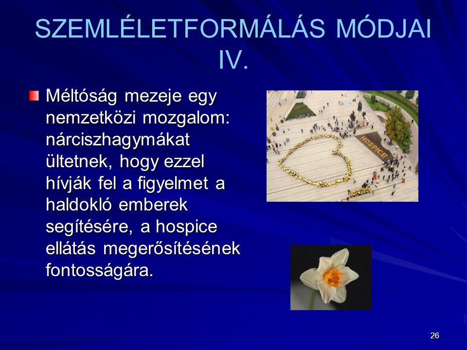 SZEMLÉLETFORMÁLÁS MÓDJAI IV.