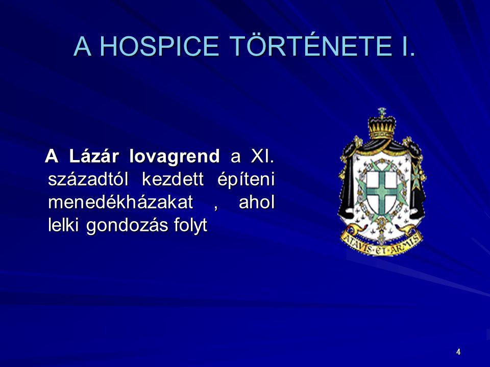 A HOSPICE TÖRTÉNETE I. A Lázár lovagrend a XI.