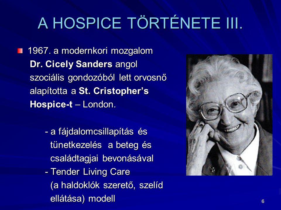 A HOSPICE TÖRTÉNETE III.