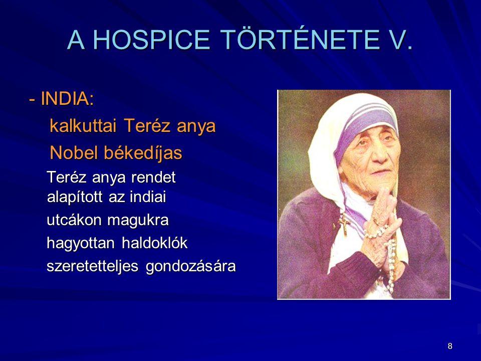 A HOSPICE TÖRTÉNETE V. - INDIA: kalkuttai Teréz anya Nobel békedíjas