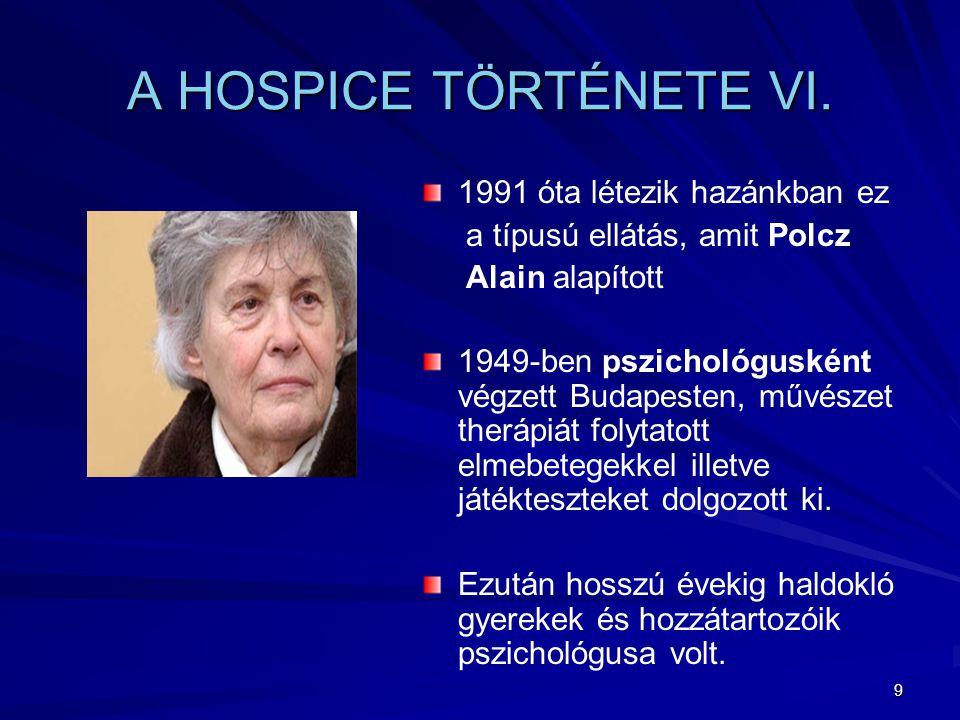 A HOSPICE TÖRTÉNETE VI. 1991 óta létezik hazánkban ez