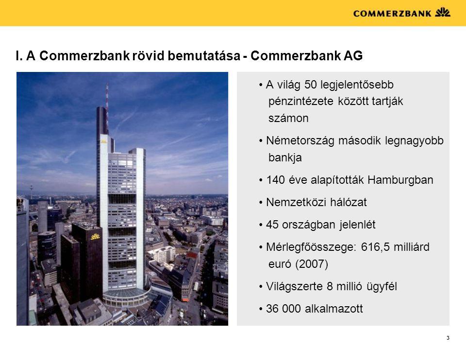 I. A Commerzbank rövid bemutatása - Commerzbank AG