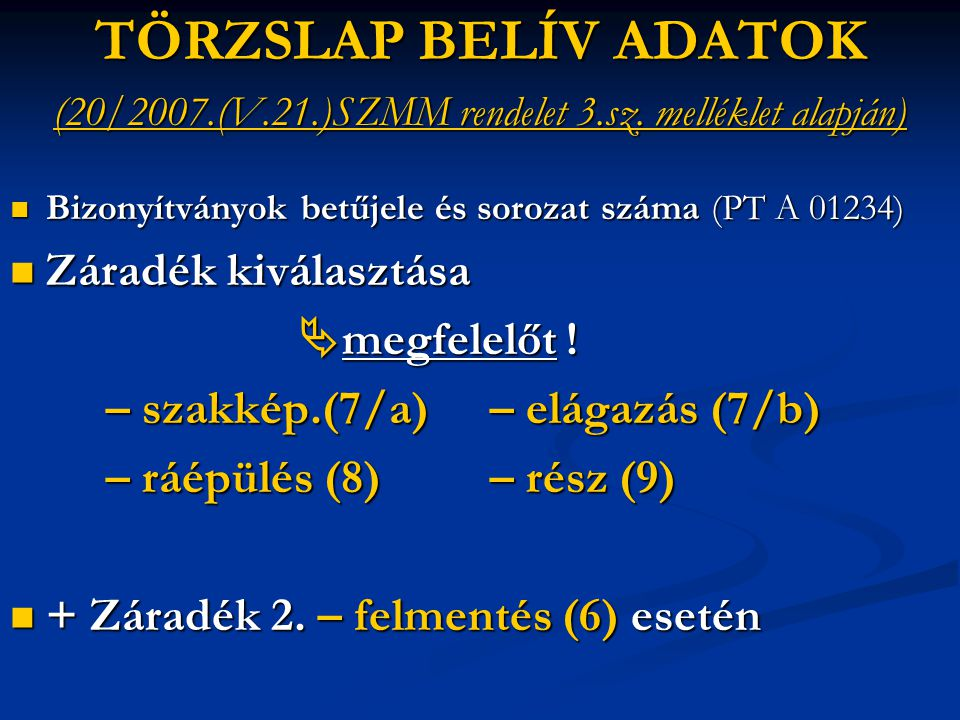 (20/2007.(V.21.)SZMM rendelet 3.sz. melléklet alapján)