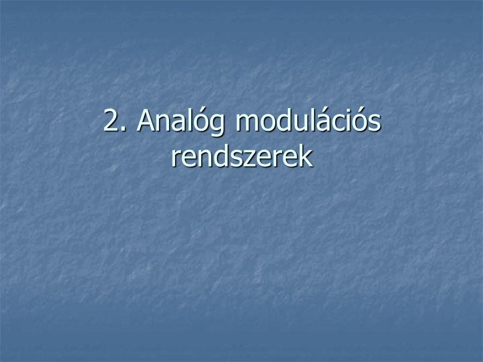 2. Analóg modulációs rendszerek