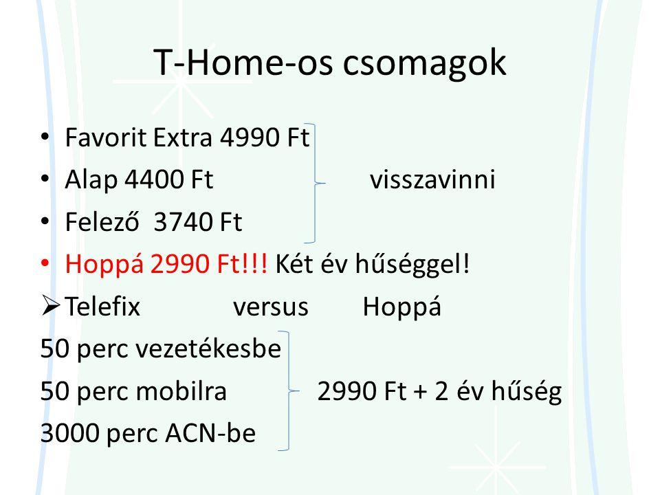T-Home-os csomagok Favorit Extra 4990 Ft Alap 4400 Ft visszavinni