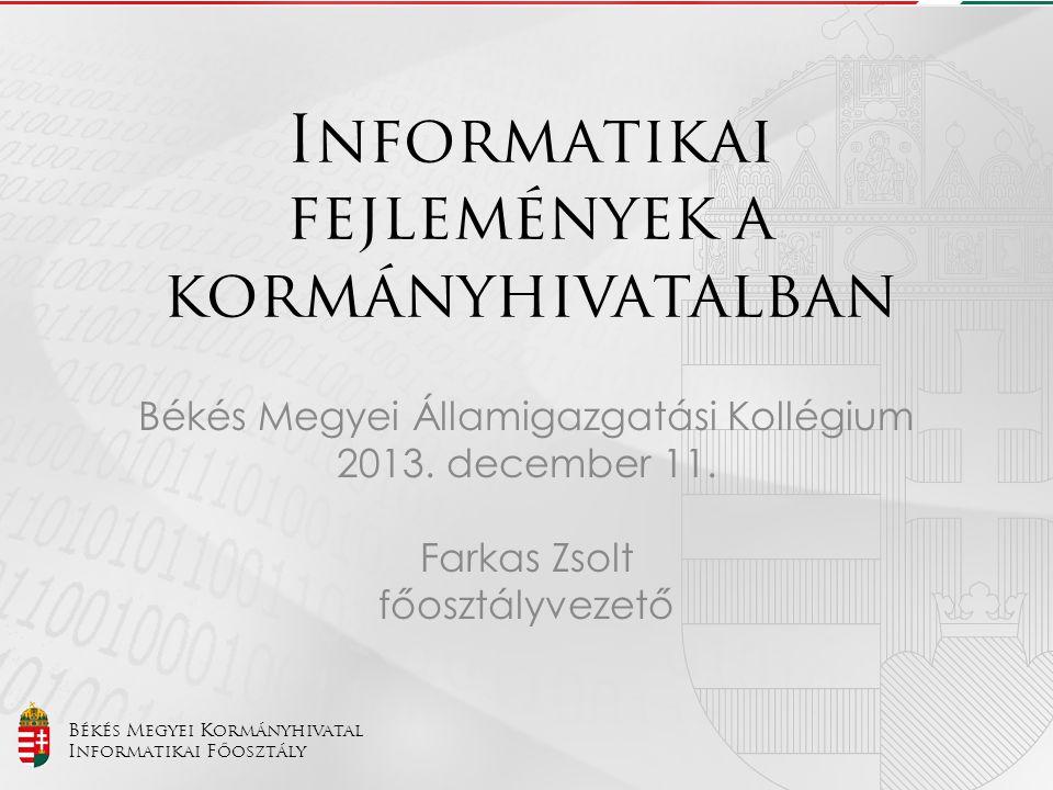 Informatikai fejlemények a kormányhivatalban