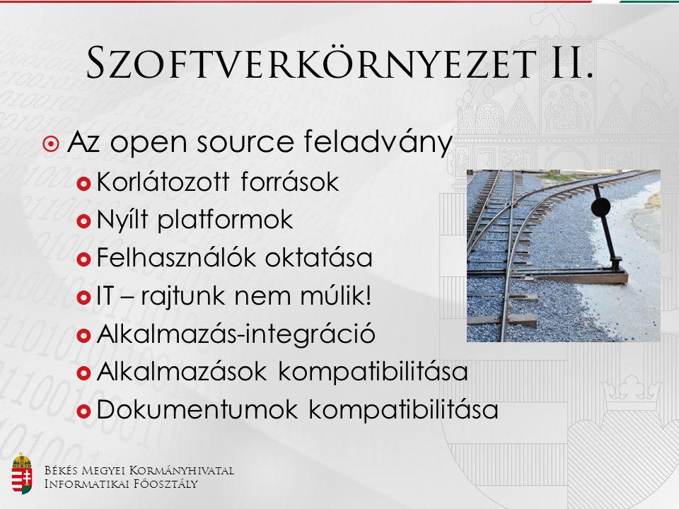 Szoftverkörnyezet II. Az open source feladvány Korlátozott források