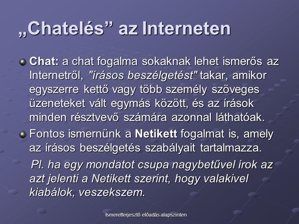 """""""Chatelés az Interneten"""