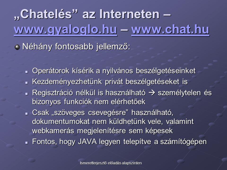 """Chatelés az Interneten – www.gyaloglo.hu – www.chat.hu"