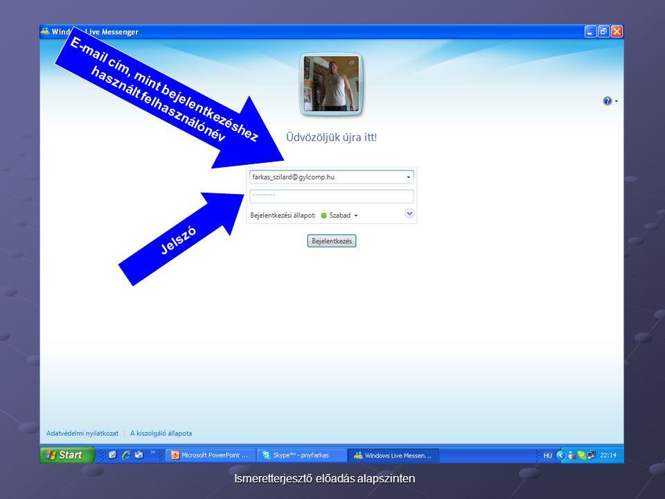 E-mail cím, mint bejelentkezéshez használt felhasználónév