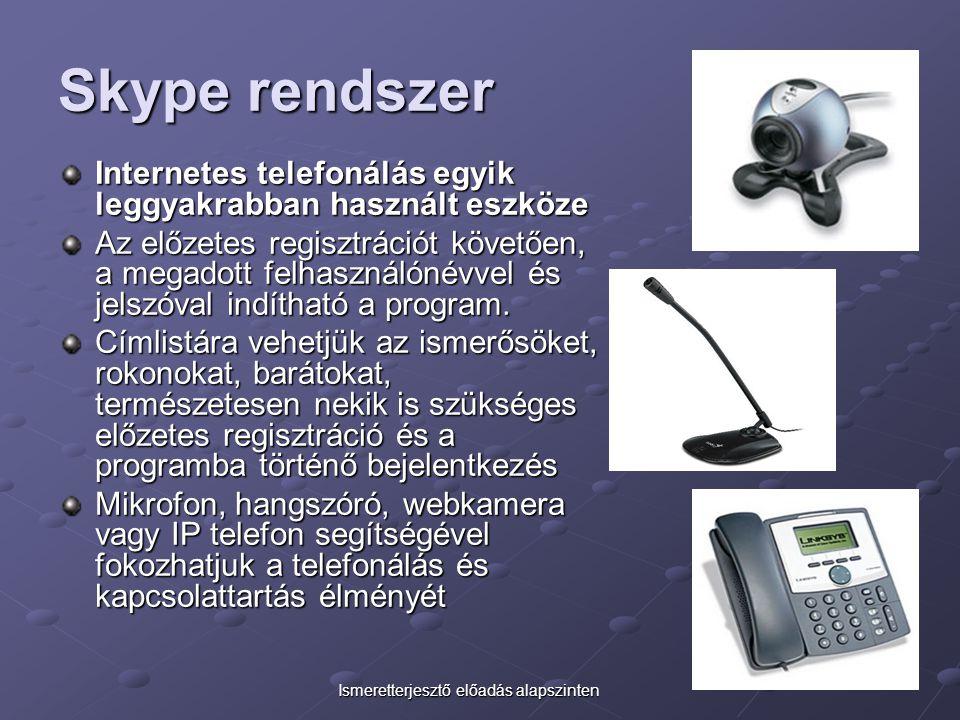 Skype rendszer Internetes telefonálás egyik leggyakrabban használt eszköze.