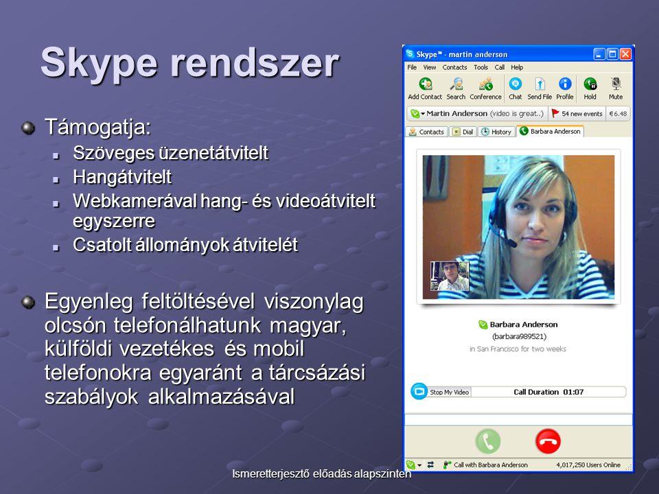 Skype rendszer Támogatja: